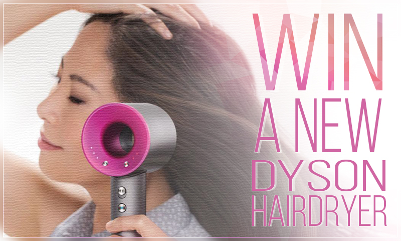 Win a Dyson Supersonic Hairdryer