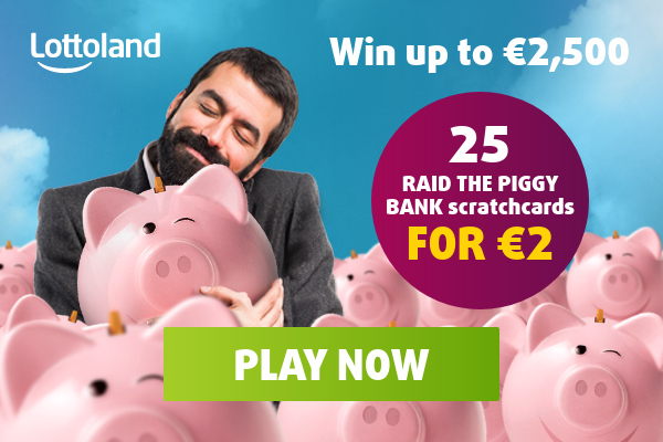 Win up-to €2,500. Get  25 Piggy Bank Scratchcards for €2