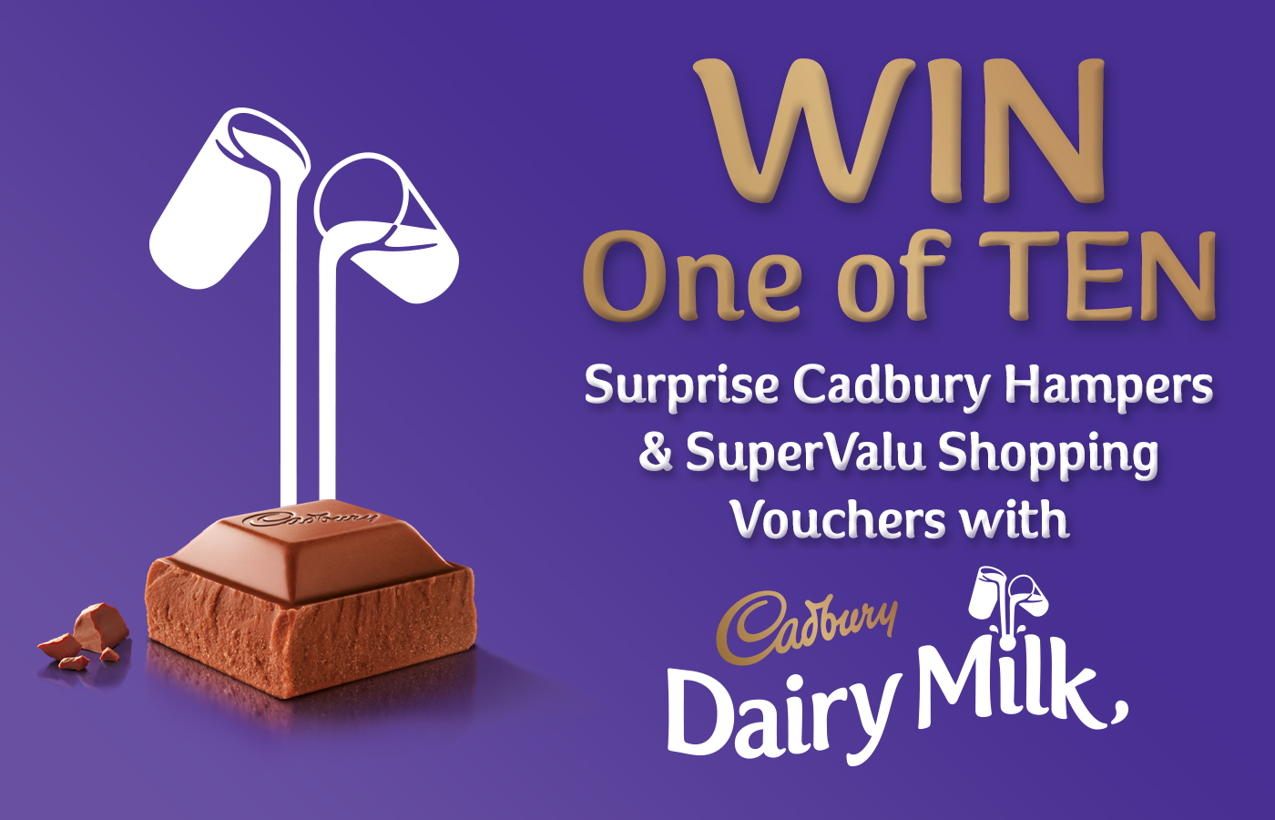Win a 1 of 10 Cadbury hampers and SuperValu Shopping Vouchers