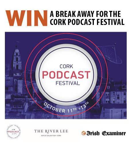Win a break away for the Cork Podcast Festival
