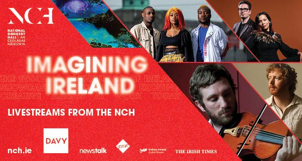 Win a ticket to Imagining Ireland livestreamed from the National Concert Hall