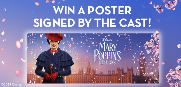 Win a signed Mary Poppins Returns poster and goodie bag
